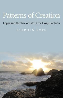 Patterns of Creation: Logos and the Tree of Life in the Gospel of John