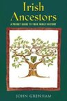Irish Ancestors: A Pocket Guide to Your Family History