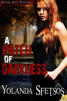 A Patch of Darkness by Yolanda Sfetsos