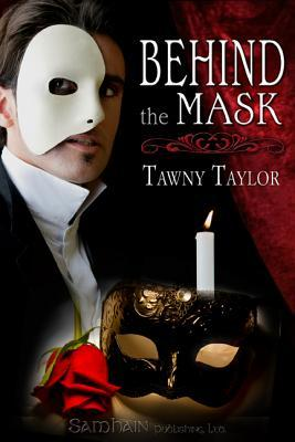 Behind the Mask by Tawny Taylor