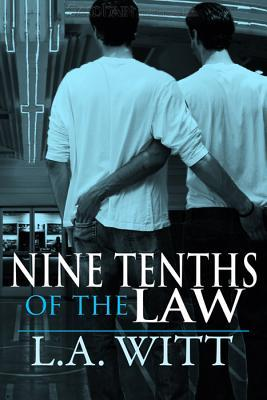 Nine-Tenths of the Law by L.A. Witt