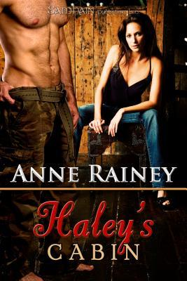 Haley's Cabin by Anne Rainey