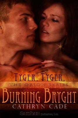Tyger, Tyger, Burning Bryght by Cathryn Cade