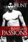 Renegade Passions (Forbidden Passions, #4)