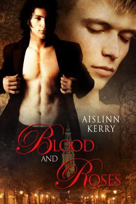 Blood and Roses by Aislinn Kerry