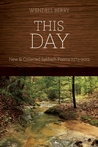This Day: New and Collected Sabbath Poems 1979 - 2012