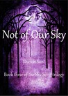 Not of Our Sky (Sky Song trilogy #3)