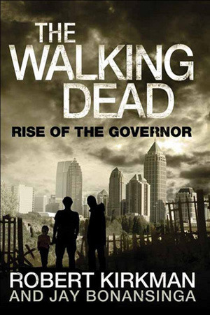 Rise of the Governor by Robert Kirkman