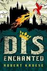 Disenchanted (Land of Dis, #1)
