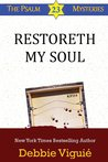 Restoreth My Soul (The Psalm 23 Mysteries, #5)