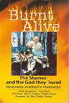 Burnt Alive: The Staines and the God They Loved