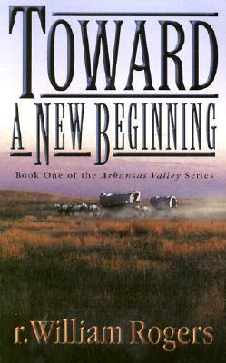 Toward A New Beginning (Arkansas Valley, #1)