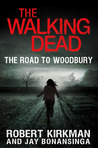 The Road to Woodbury by Robert Kirkman