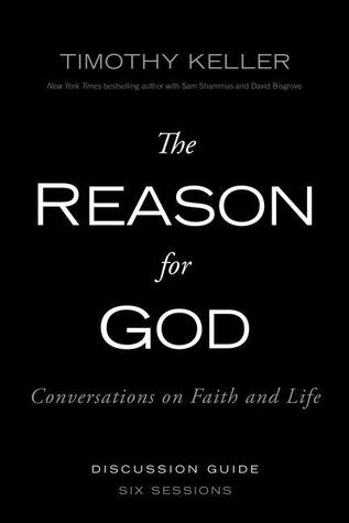 The Reason for God: Conversations on Faith and Life - Six Lessons (Discussion Guide)