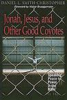 Jonah, Jesus, and Other Good Coyotes: Speaking Peace to Power in the Bible