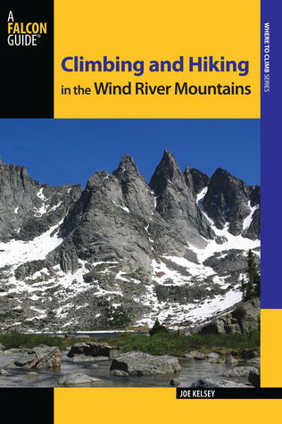 Climbing and Hiking in the Wind River Mountains, 3rd