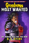 Dr. Maniac Will See You Now (Goosebumps Most Wanted, #5)
