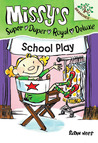 School Play (Missy's Super Duper Royal Deluxe, #3)