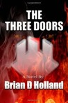 The Three Doors by Brian D. Holland
