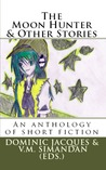 The Moon Hunter & Other Stories