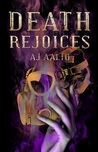Death Rejoices by A.J. Aalto