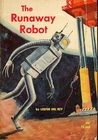 The Runaway Robot by Lester del Rey