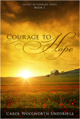 Courage to Hope (Legacy of Courage, #1)