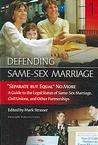 """""""Separate But Equal"""" No More: A Guide to the Legal Status of Same-sex Marriage, Civil Unions, and Other Partnerships (Defending Same-Sex Marriage #1)"""
