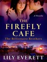 The Firefly Cafe by Lily Everett