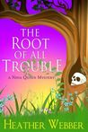 The Root of all Trouble by Heather Webber