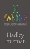 Be Awesome: Modern Life for Modern Ladies