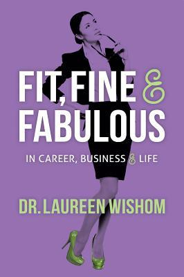Fit, Fine & Fabulous in Career, Business & Life