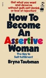 How to Become an Assertive Woman: The Key to Self-fulfillment