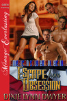 Escape from Obsession by Dixie Lynn Dwyer