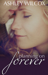 Planning on Forever (The Forever Series, #1)