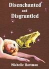 Disenchanted and Disgruntled