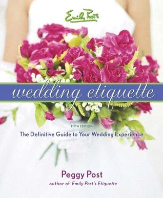 Wedding Gift Etiquette Not Attending Emily Post : Emily Posts Wedding Etiquette by Peggy Post - Reviews, Discussion ...