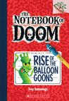 Rise of the Balloon Goons (The Notebook of Doom, #1)