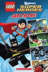 Save the Day! (LEGO DC Super Heroes: Comic Reader #1)