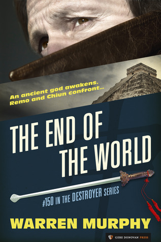 The End of the World (The Destroyer, #150)