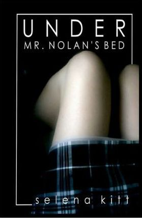 Under Mr. Nolan's Bed by Selena Kitt