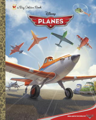 Planes: Big Golden Book (Disney Planes)