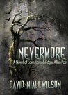 Nevermore -  Novel of Love, Loss, & Edgar Allan Poe