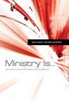 Ministry Is . . .: How to Serve Jesus with Passion and Confidence