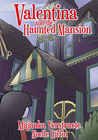 Valentina and the Haunted Mansion (Valentina's Spooky Adventures, #1)