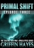 Primal Shift: Episode 3 (A Post-Apocalyptic Serial Thriller)