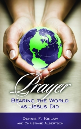Prayer: Bearing the World as Jesus Did