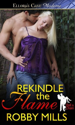 Rekindle the Flame (Ball & Chain  #3)