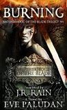Burning (Brotherhood of the Blade Trilogy, #1)