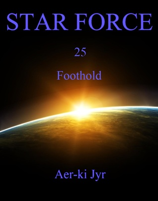 Star Force: Foothold (Star Force #25)